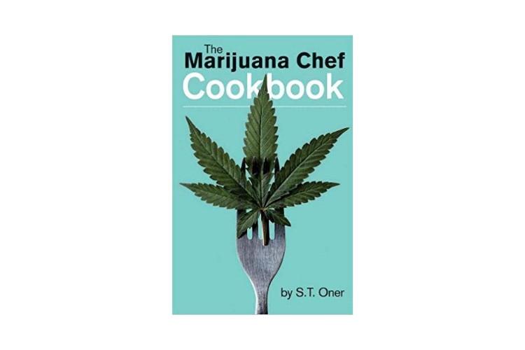 Cannabis Cookbooks The Marijuana Chef Cookbook by S.T. Oner