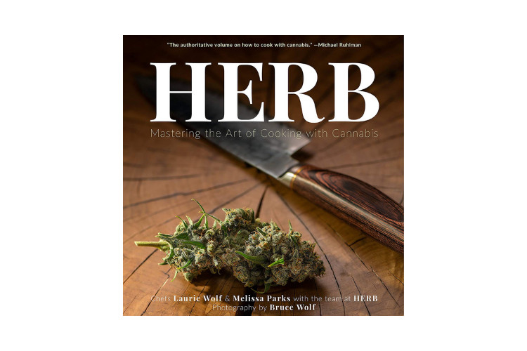 Cannabis Cookbooks Herb: Mastering the Art of Cooking with Cannabis by Melissa Parks and Laurie Wolf
